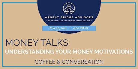 Money Talks: Understanding Your Money Motivations [Webinar] tickets