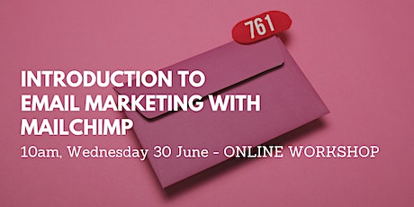 ONLINE WORKSHOP: Introduction to Email Marketing with Mailchimp tickets
