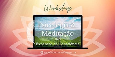 Workshop Psicologia e Meditação para Expansão da Consciência ingressos