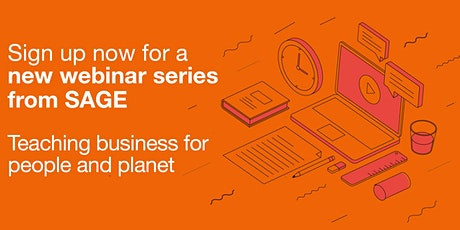 Teaching business for people & planet – a new webinar series from SAGE tickets