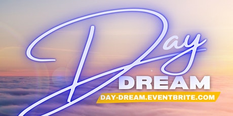 Day Dream  Oakland (Hip-hop & RnB  Day Party) tickets