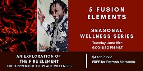 Seasonal Wellness Series- An Exploration of  the Fire Element tickets