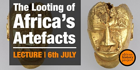 The Looting of Africa's Artefacts tickets