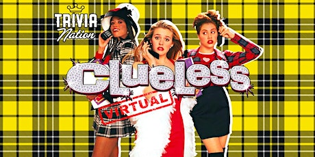 Clueless Virtual Trivia!  Gift Cards and Other Prizes! tickets