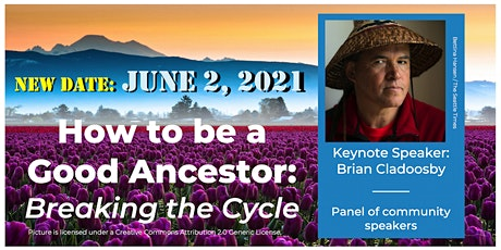 How to be a Good Ancestor: Breaking the Cycle.   Jere LaFollette Conference tickets
