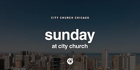 Sunday @ City Church Chicago tickets