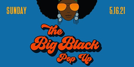 THE BIG BLACK POP UP - MAY EDITION tickets