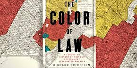 """""""The Color of Law"""" by Richard Rothstein - Discussion tickets"""