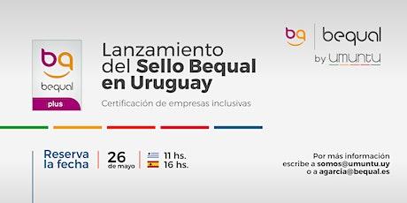 Lanzamiento certificación Bequal by Umuntu entradas