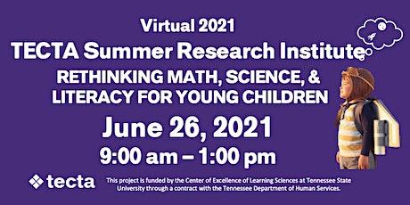 2021 TECTA Summer Research Institute tickets
