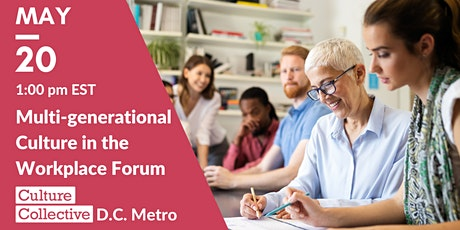 Multi-generational Culture in the Workplace Forum tickets