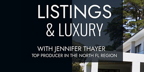 Listings & Luxury with Jennifer Thayer, Top Producer of North FL Region tickets