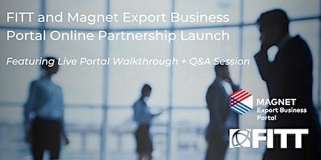 FITT and Magnet Export Online Partnership Launch | Live Portal Walkthrough tickets