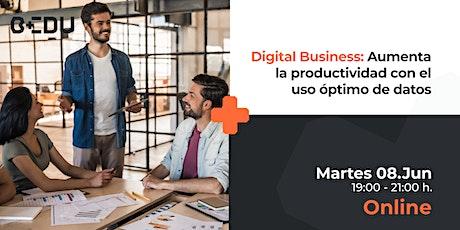 Digital Business: Aumenta la productividad con el uso de la información entradas