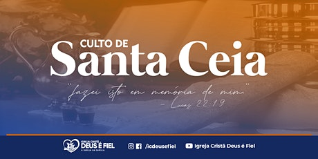 Culto de Santa Ceia do Senhor   Domingo, 16 de maio às 18h ingressos
