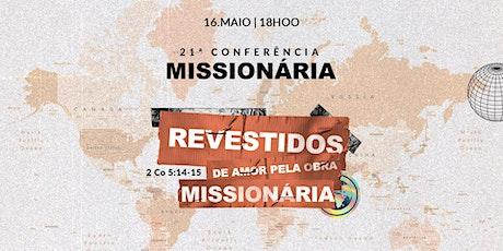 21ª CONFERÊNCIA MISSIONÁRIA - 16/05/2021 | 18H00 ingressos