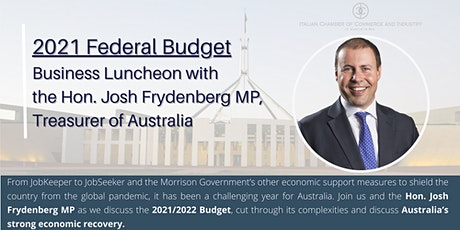 2021 Federal Budget  Business Luncheon with the Hon. Josh Frydenberg MP tickets