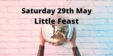 Little Feast Saturday Night Disco tickets