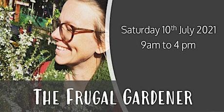 The Frugal Gardener tickets