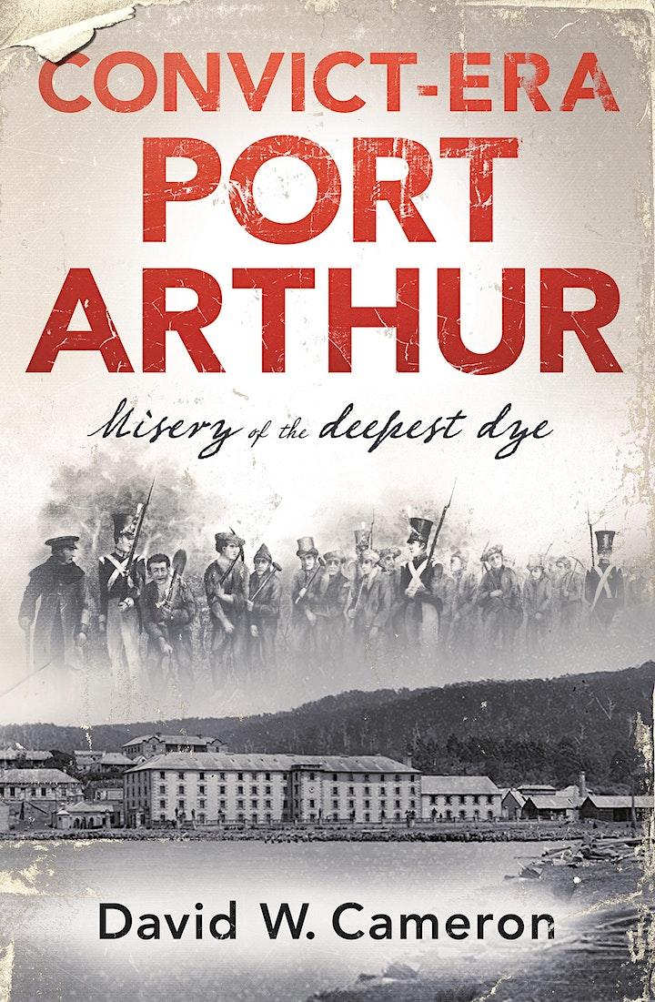 Book Launch : Convict Era Port Arthur by David W. Cameron image