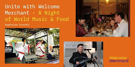 Unite with Welcome Merchant - A Night of World Music and Food tickets