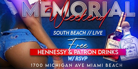 South Beach Live: Memorial Weekend Kickoff W/Free Hennessy & Patron Drinks tickets