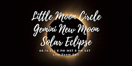 Little Moon Circle - Gemini New Moon Solar Eclipse tickets