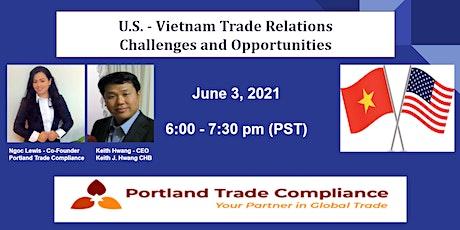 U.S. - Vietnam Trade Relations - Challenges and Opportunities tickets