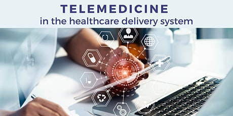 Telemedicine in the Healthcare Delivery System tickets