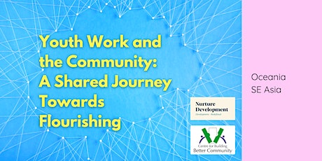 Youth Work and the Community: A Shared Journey Towards Flourishing -Oceania tickets