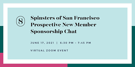 Spinsters of San Francisco Prospective New Member Sponsorship Chat tickets
