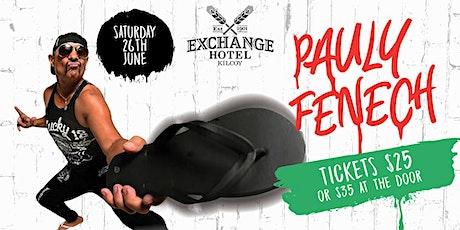 Pauly Fenech tickets