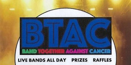 BTAC - Band Together Against Cancer tickets