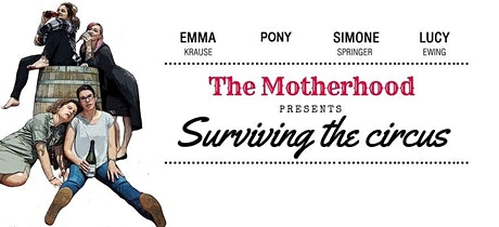 Surviving the Circus by The Motherhood Comedy tickets