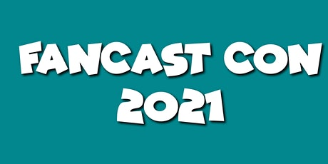 Fancast Con 2021 tickets