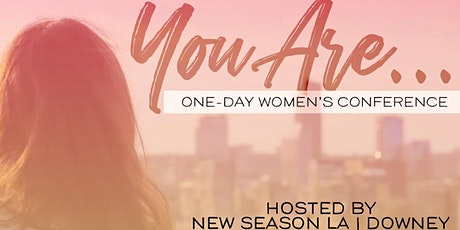 """You Are..."" Women's Conference tickets"