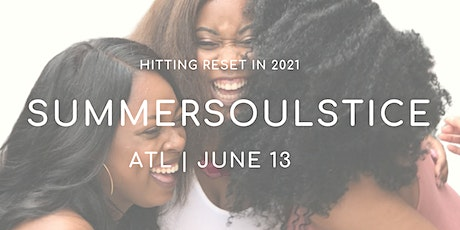 SummerSoulstice: Hitting Reset in 2021 tickets