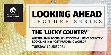 Looking Ahead: The 'Lucky Country' (In Person Attendance) tickets