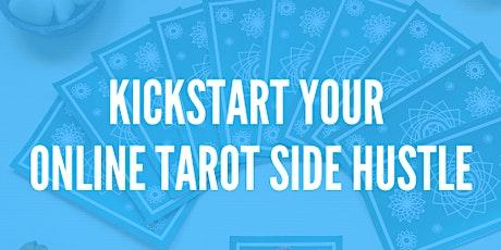 Kickstart Your Online Tarot Side Hustle [Online Training] Tickets