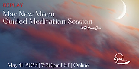 Replay of May New Moon Guided Meditation tickets