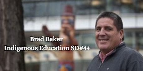 Brad Baker - Indigenous Education tickets