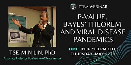 TTBA WEBINAR: P-VALUE, BAYES' THEOREM AND VIRAL DISEASE PANDEMICS tickets