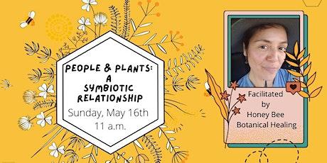 People & Plants: A Symbiotic Relationship w/ Honeybee Botanical Healing tickets