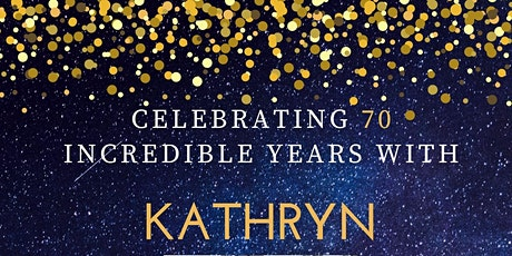 Kathryn's 70th tickets