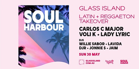 Glass Island pres. Soul Harbour Latin & Reggaeton Takeover - Sun 30th May tickets