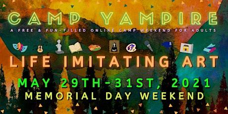 Camp Yampire: Life Imitating Art (Monday Session) tickets