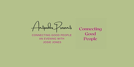 Connecting Good People - An Evening with Josie Jones tickets