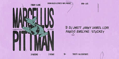 Crown Ruler & Strictly Vinyl present Marcellus Pittman (Detroit) tickets