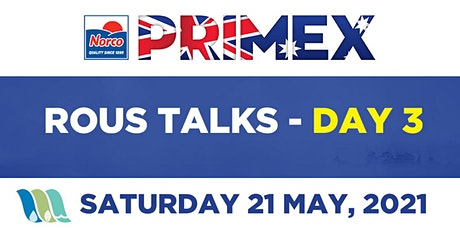 Rous Talks at Primex - DAY 03 (22/05/21) tickets