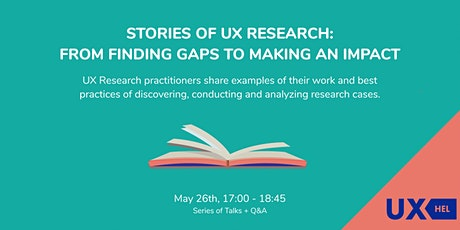 Stories of UX Research: from finding gaps to making an impact tickets